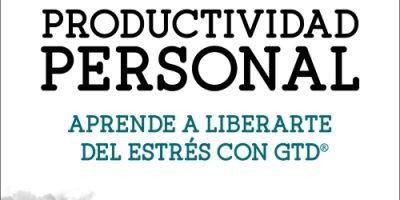 Portada del libro Productividad Personal: Aprende a liberarte del estrés con GTD, de José Miguel Bolívar